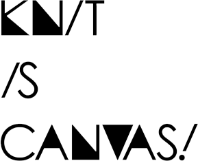 KNIT IS CANVAS! ニットイズキャンバス